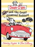 Digby O'Day and the Great Diamond Robbery