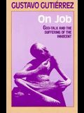 On Job: God-Talk and the Suffering of the Innocent