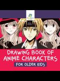 Drawing Book of Anime Characters for Older Kids