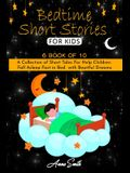 Bedtime short Stories For Kids: 6 book of 10 A Collection of Short Tales For Help Children Fall Asleep Fast in Bed with Beaitful Dreams