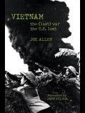 Vietnam: The (Last) War the U.S. Lost