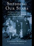 Shedding Our Stars: The Story of Hans Calmeyer and How He Saved Thousands of Families Like Mine