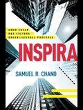 Inspira: Cómo Crear Una Cultura Organizacional Poderosa
