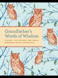 Grandfather's Words of Wisdom Journal: Keepsake Grandfathers Gift for Grandchild Grandfather and Grandson a Keepsake Journal of Advice, Lessons, and L