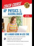 Ap(r) Physics 1 Crash Course, 2nd Ed., for the 2021 Exam, Book + Online: Get a Higher Score in Less Time