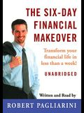 The Six-Day Financial Makeover: Transform Your Financial Life in Less Than a Week! [With Earbuds]