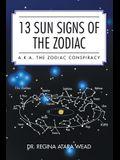 13 Sun Signs of the Zodiac: A.K.A. the Zodiac Conspiracy