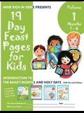 19 Day Feast Pages for Kids - Volume 1 / Book 1: Introduction to the Bahá'í Months and Holy Days (Months 1 - 4)
