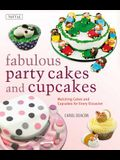 Fabulous Party Cakes and Cupcakes: Matching Cakes and Cupcakes for Every Occasion