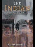 The Indian: America's Walking Dream, Berkeley Radicals, War, Riots, Drugs and Revolution