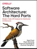 Software Architecture: The Hard Parts: Modern Tradeoff Analysis for Distributed Architectures