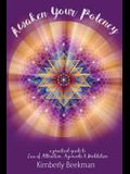 Awaken Your Potency: a practical guide to Law of Attraction, Ayurveda & Meditation