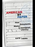 American by Paper: How Documents Matter in Immigrant Literacy