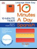 10 Minutes a Day: Spanish, Beginner: Developed by a Team of Language-Learning Experts