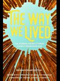 The Way We Lived: California Indian Stories, Songs and Reminiscences