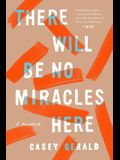 There Will Be No Miracles Here: A Memoir