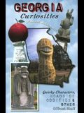 Georgia Curiosities: Quirky Characters, Roadside Oddities & Other Offbeat Stuff