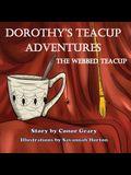 Dorothy's Great Teacup Adventures: The Webbed Tea Cup