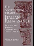 The Architectural Treatise in the Italian Renaissance: Architectural Invention, Ornament, and Literary Culture