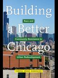 Building a Better Chicago: Race and Community Resistance to Urban Redevelopment