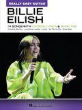 Billie Eilish: Really Easy Guitar Songbook: 14 Songs with Chords, Lyrics & Basic Tab