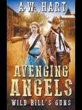 Avenging Angels: Wild Bill's Guns