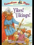 Yikes, Vikings! (Canadian Flyer Adventures #4)