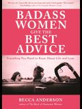 Badass Women Give the Best Advice: Everything You Need to Know about Love and Life (Feminst Affirmation Book, from the Bestselling Author of Badass Af