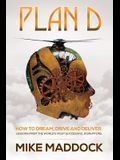Plan D: Lessons from the World's Most Successful Disruptors