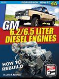 GM 6.2 & 6.5 Liter Diesel Engines: How to Rebuild