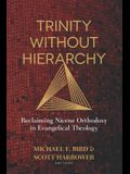 Trinity Without Hierarchy: Reclaiming Nicene Orthodoxy in Evangelical Theology