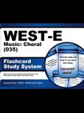 West-E Music: Choral (035) Flashcard Study System: West-E Test Practice Questions & Exam Review for the Washington Educator Skills Tests-Endorsements