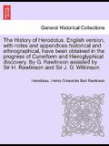 The History of Herodotus. English Version, with Notes and Appendices Historical and Ethnographical, Have Been Obtained in the Progress of Cuneiform an