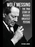 Wolf Messing: The True Story of Russias Greatest Psychic