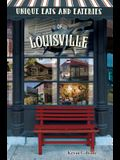 Unique Eats and Eateries of Louisville