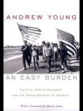 An Easy Burden: The Civil Rights Movement and the Transformation of America