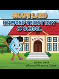 Shape Land (Diamond's First Day of School): Diamond's First Day of School