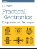 Practical Electronics: Components and Techniques: Components and Techniques