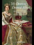 My Dearest, Dearest Albert: Queen Victoria's Life Through Her Letters and Journals