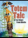 Totem Tale: A Tall Story from Alaska