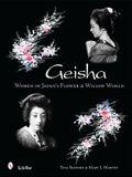 Geisha: Women of Japan's Flower & Willow World