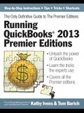 Running QuickBooks(R) 2013 Premier Editions: The Only Definitive Guide to the Premier Editions