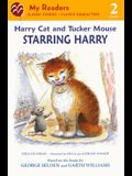 Harry Cat And Tucker Mouse: Starring Harry (Turtleback School & Library Binding Edition) (My Readers - Level 2 (Quality))