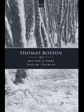 Thomas Boston: His Life & Times