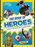 The Book of Heroes: Tales of History's Most Daring Dudes