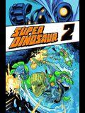 Super Dinosaur Volume 2