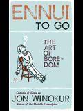 Ennui to Go: The Art of Boredom