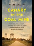 Canary in the Coal Mine: A Forgotten Rural Community, a Hidden Epidemic, and a Lone Doctor Battling for the Life, Health, and Soul of the Peopl