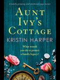 Aunt Ivy's Cottage: A totally gripping and emotional page-turner