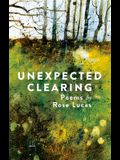 Unexpected Clearing: Poems by Rose Lucas